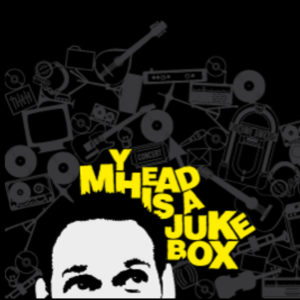 MY HEAD IS A JUKEBOX – 14/11/2019